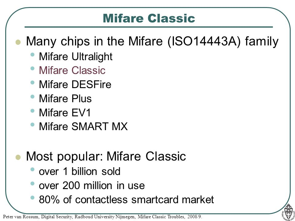 Many chips in the Mifare (ISO14443A) family