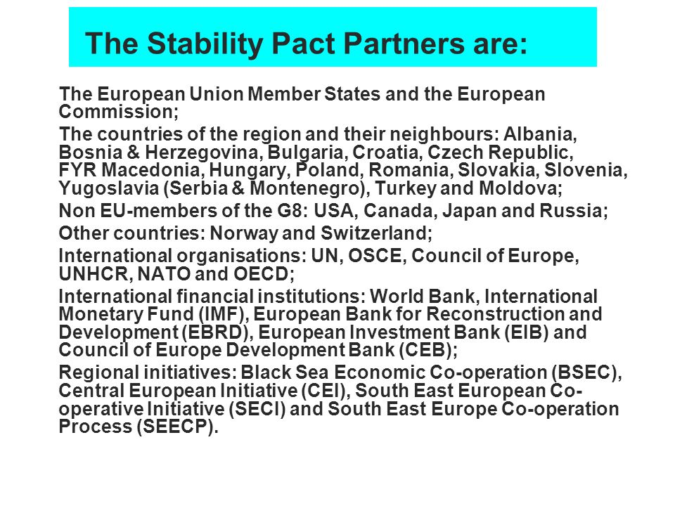 The Stability Pact Partners are: