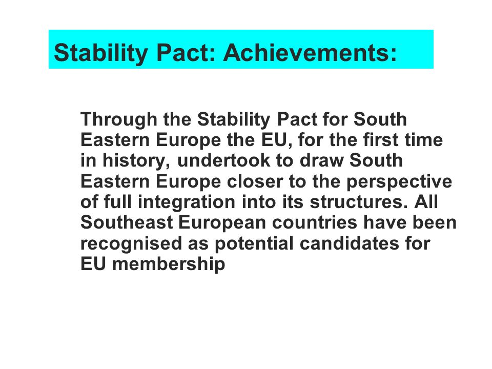 Stability Pact: Achievements: