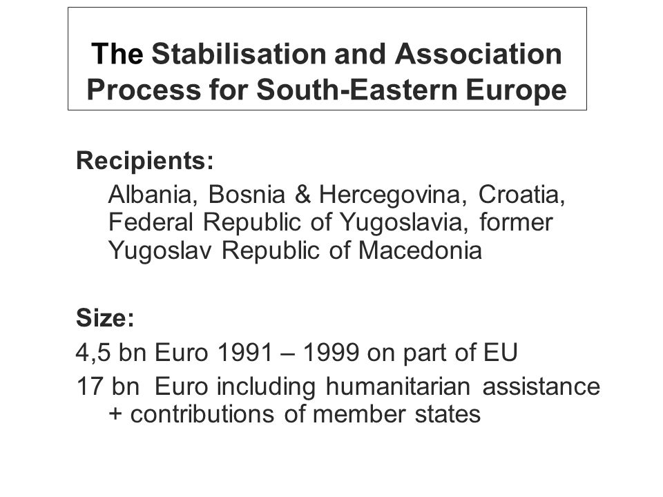 The Stabilisation and Association Process for South-Eastern Europe