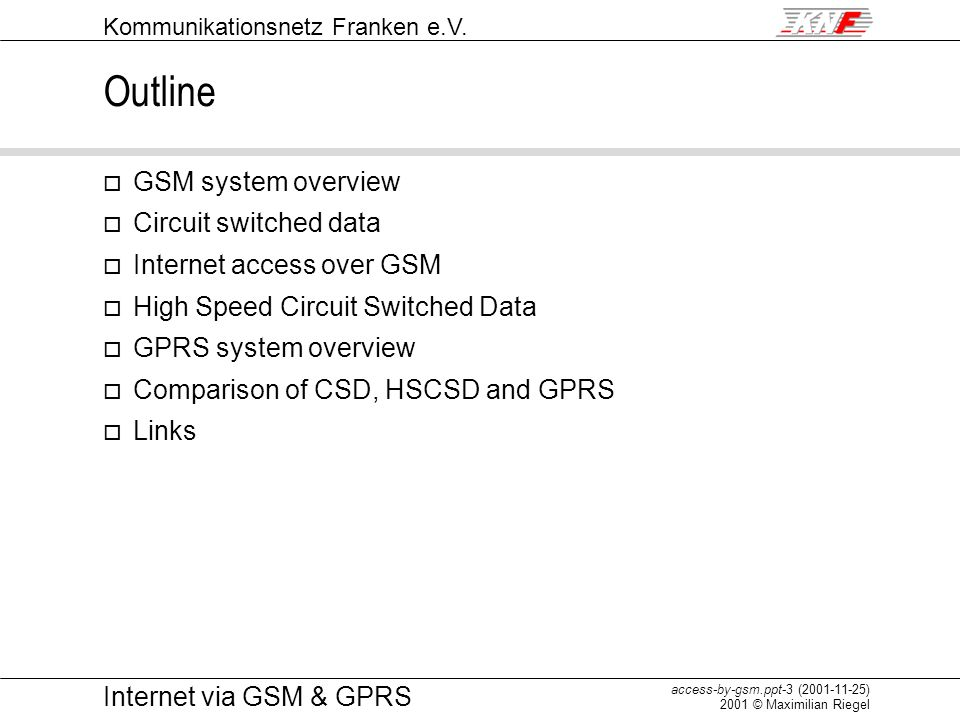 Outline GSM system overview Circuit switched data