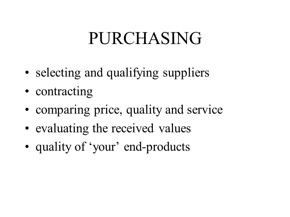 PURCHASING selecting and qualifying suppliers contracting
