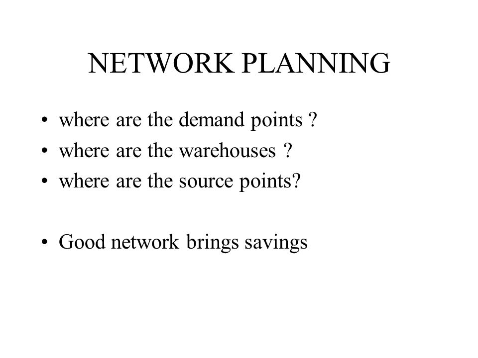 NETWORK PLANNING where are the demand points