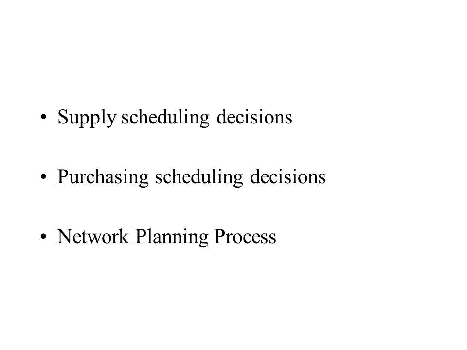 Supply scheduling decisions