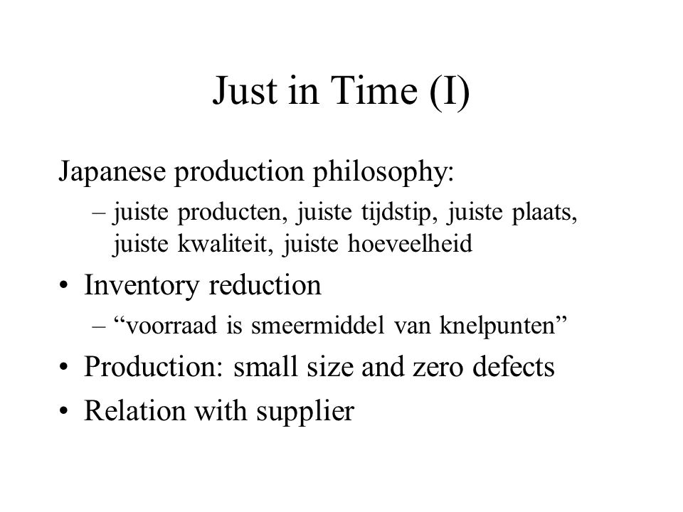 Just in Time (I) Japanese production philosophy: Inventory reduction