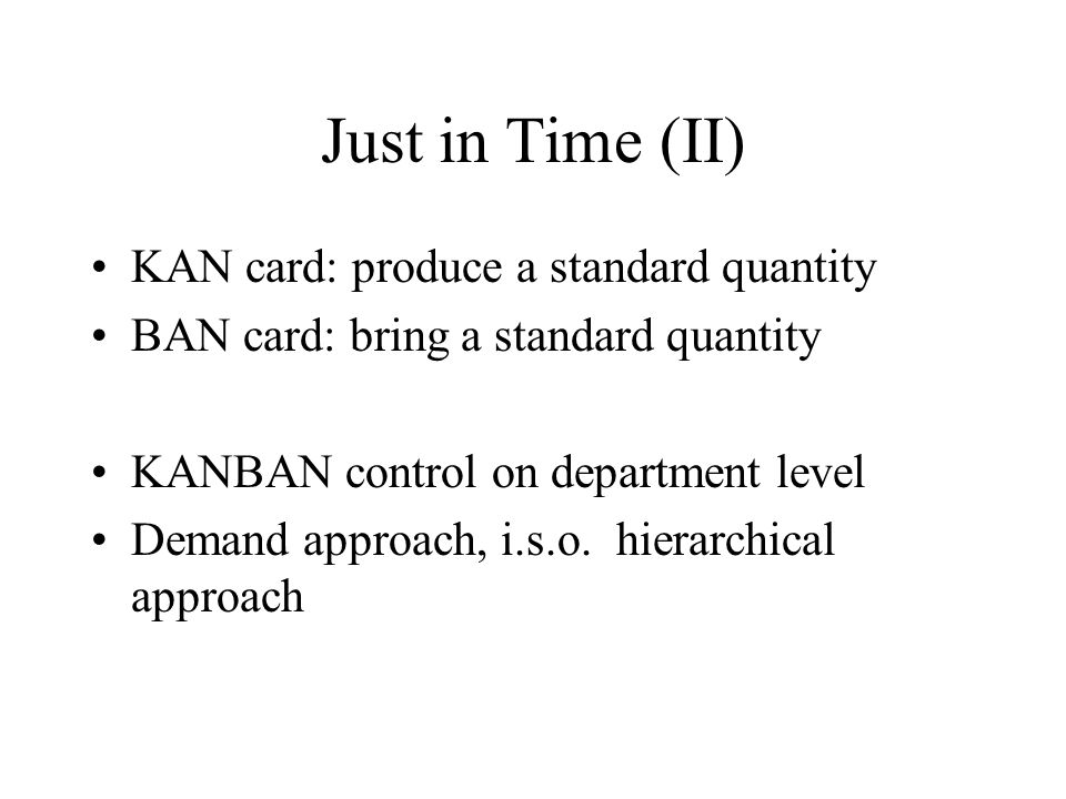 Just in Time (II) KAN card: produce a standard quantity