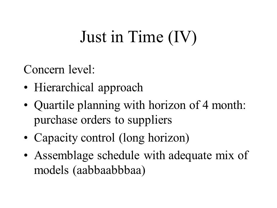 Just in Time (IV) Concern level: Hierarchical approach