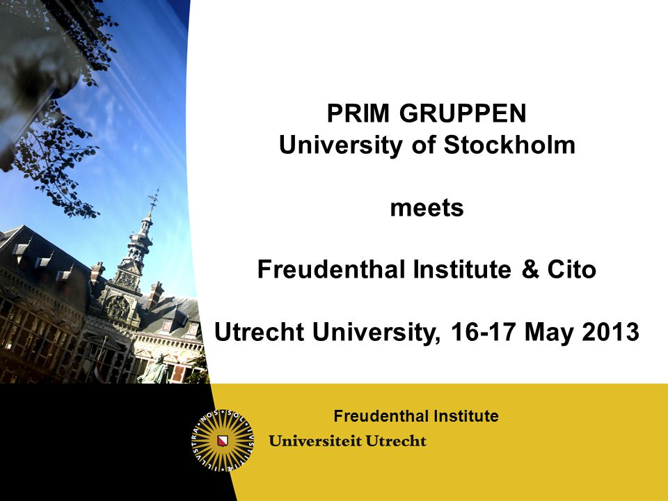 University of Stockholm meets Freudenthal Institute & Cito