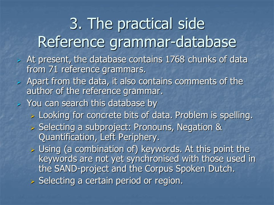 3. The practical side Reference grammar-database