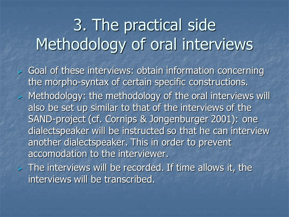 3. The practical side Methodology of oral interviews