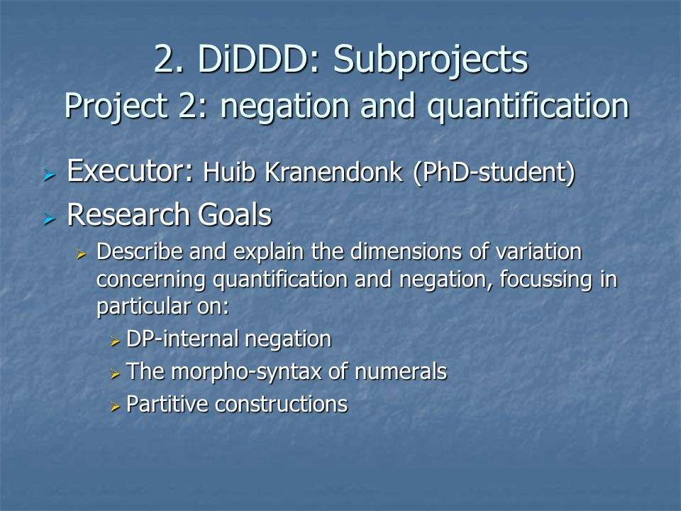 2. DiDDD: Subprojects Project 2: negation and quantification