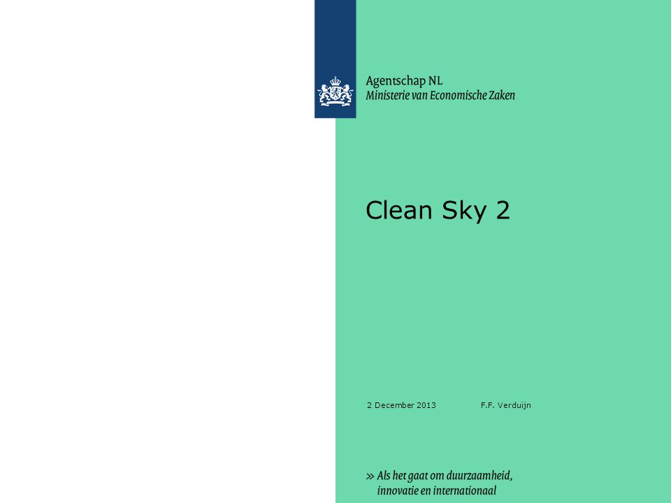 Clean Sky 2 2 December 2013 F.F. Verduijn