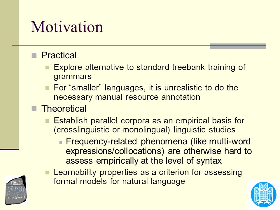 Motivation Practical Theoretical