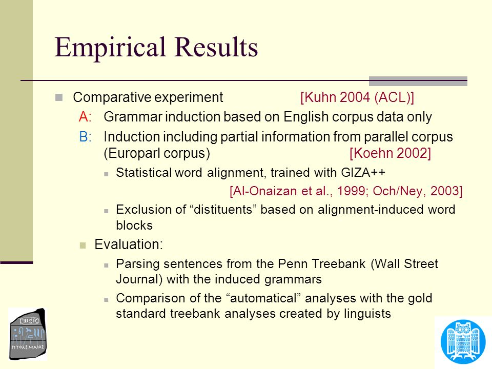 Empirical Results Comparative experiment [Kuhn 2004 (ACL)]