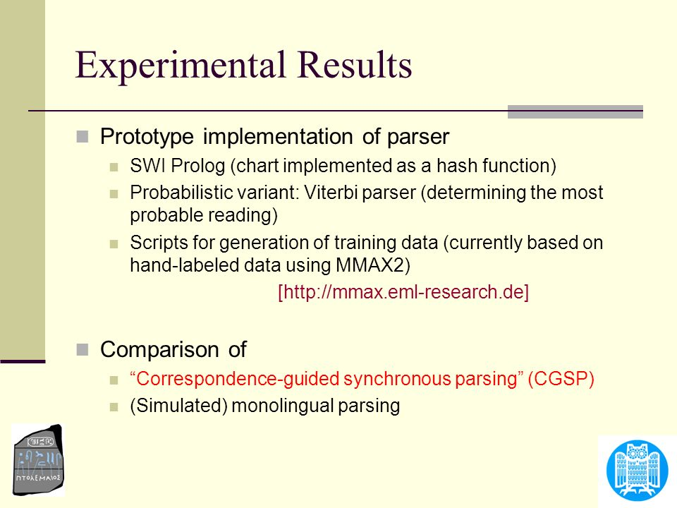 Experimental Results Prototype implementation of parser Comparison of