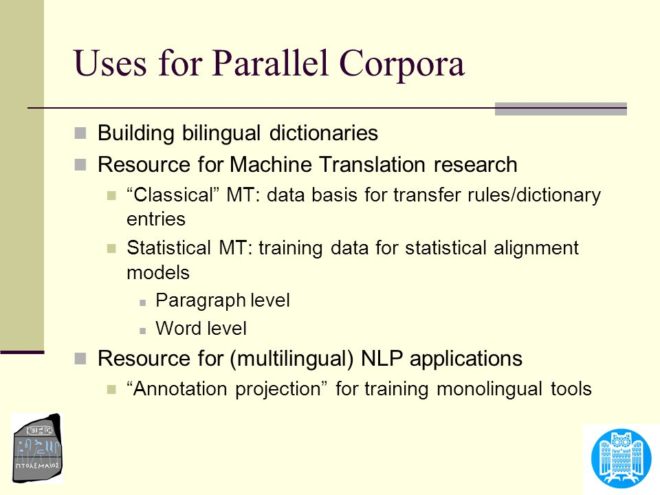 Uses for Parallel Corpora