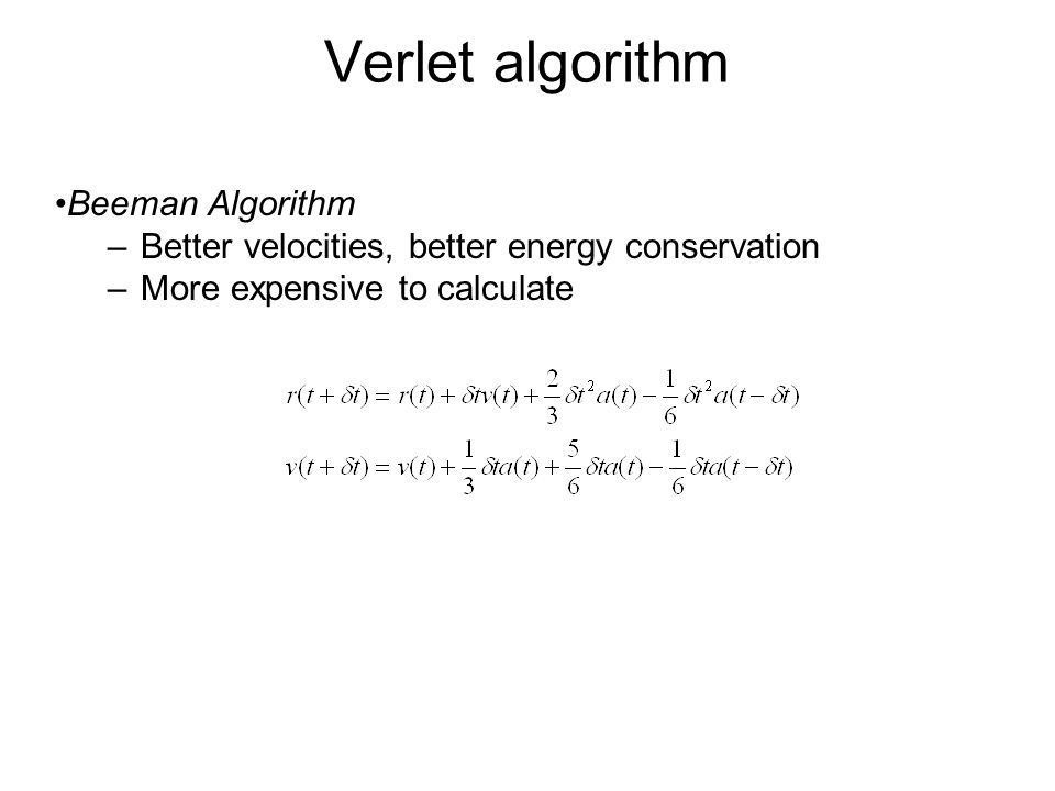 Verlet algorithm Beeman Algorithm