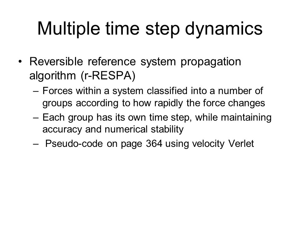 Multiple time step dynamics