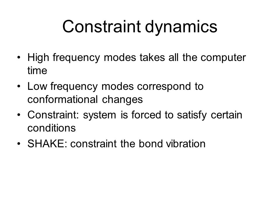 Constraint dynamics High frequency modes takes all the computer time