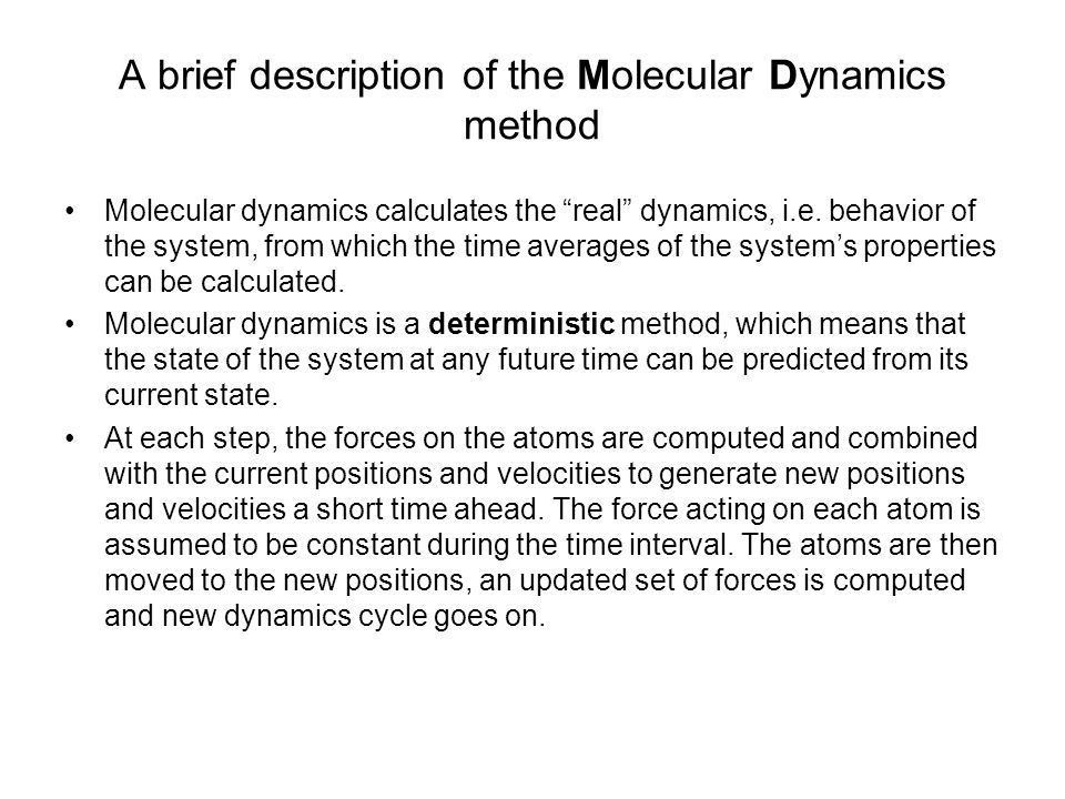 A brief description of the Molecular Dynamics method