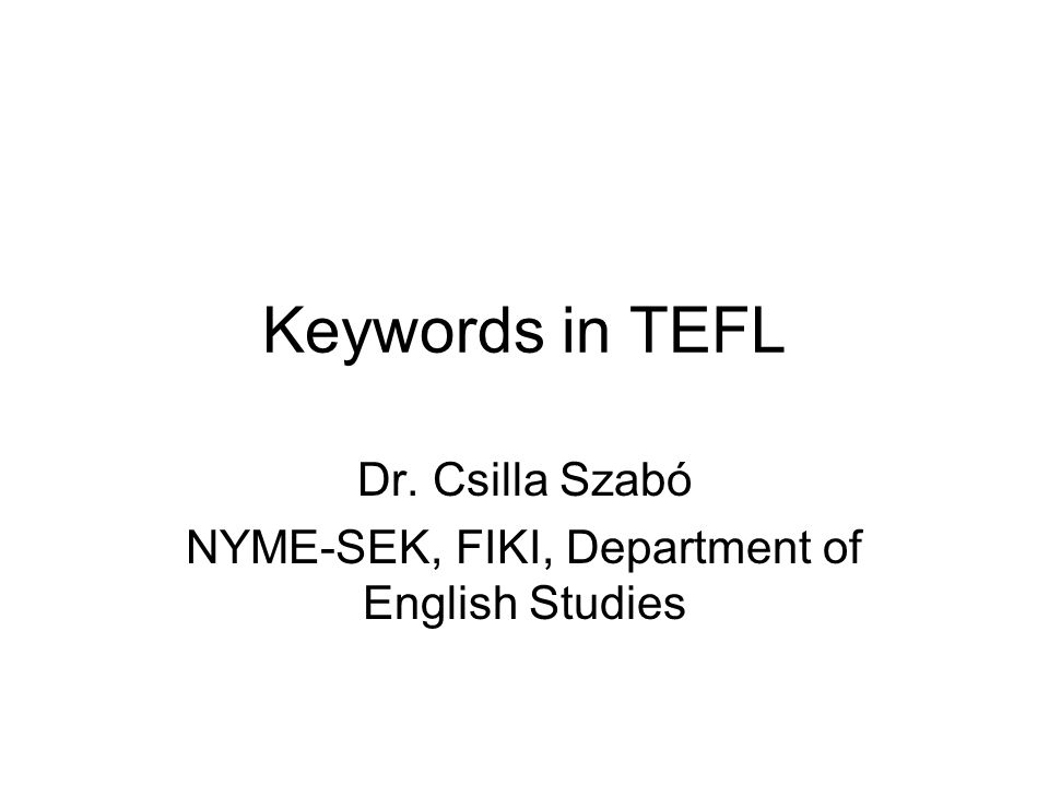 Dr. Csilla Szabó NYME-SEK, FIKI, Department of English Studies
