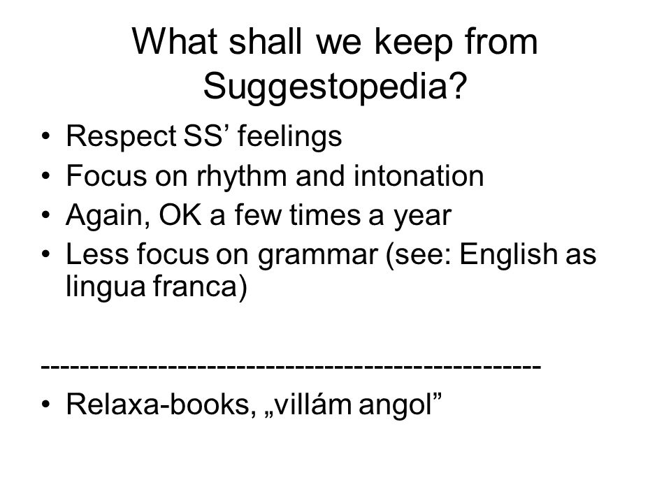 What shall we keep from Suggestopedia