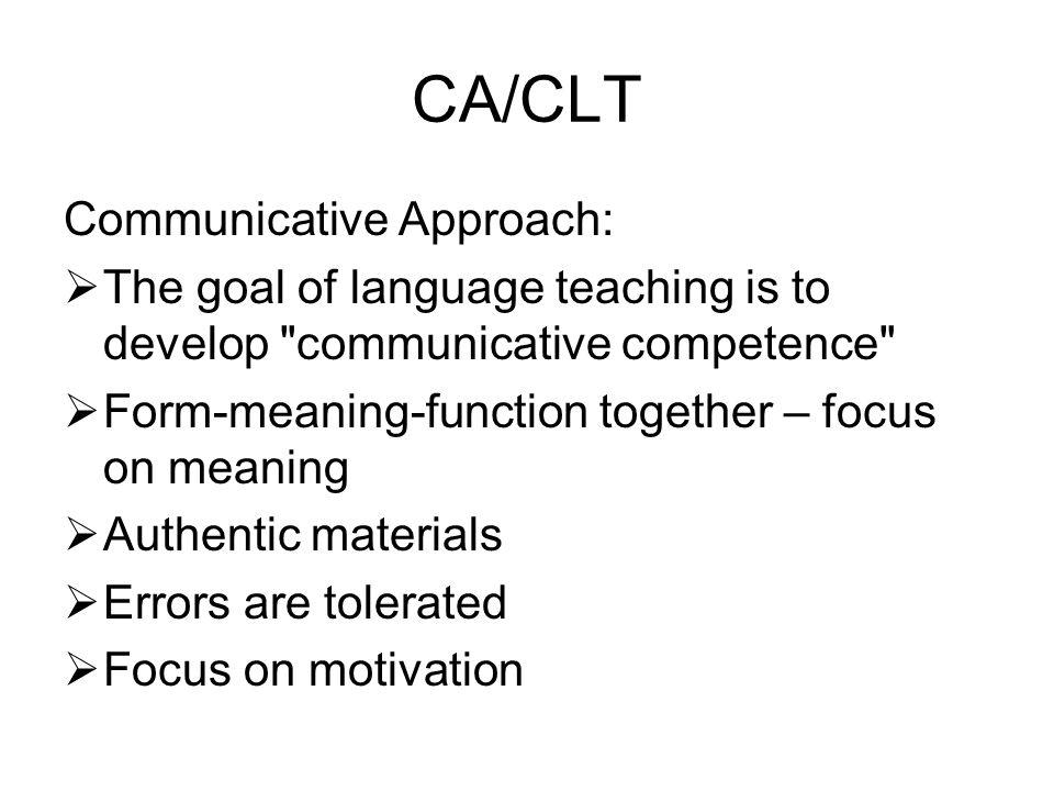 CA/CLT Communicative Approach: