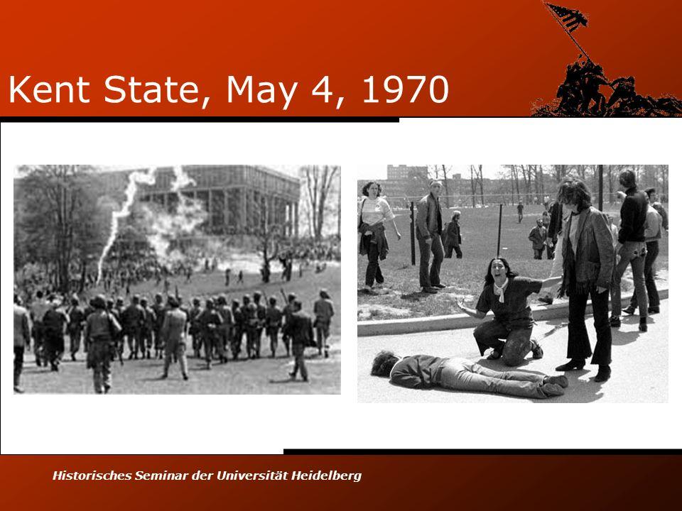 Kent State, May 4, 1970 Historisches Seminar der Universität Heidelberg