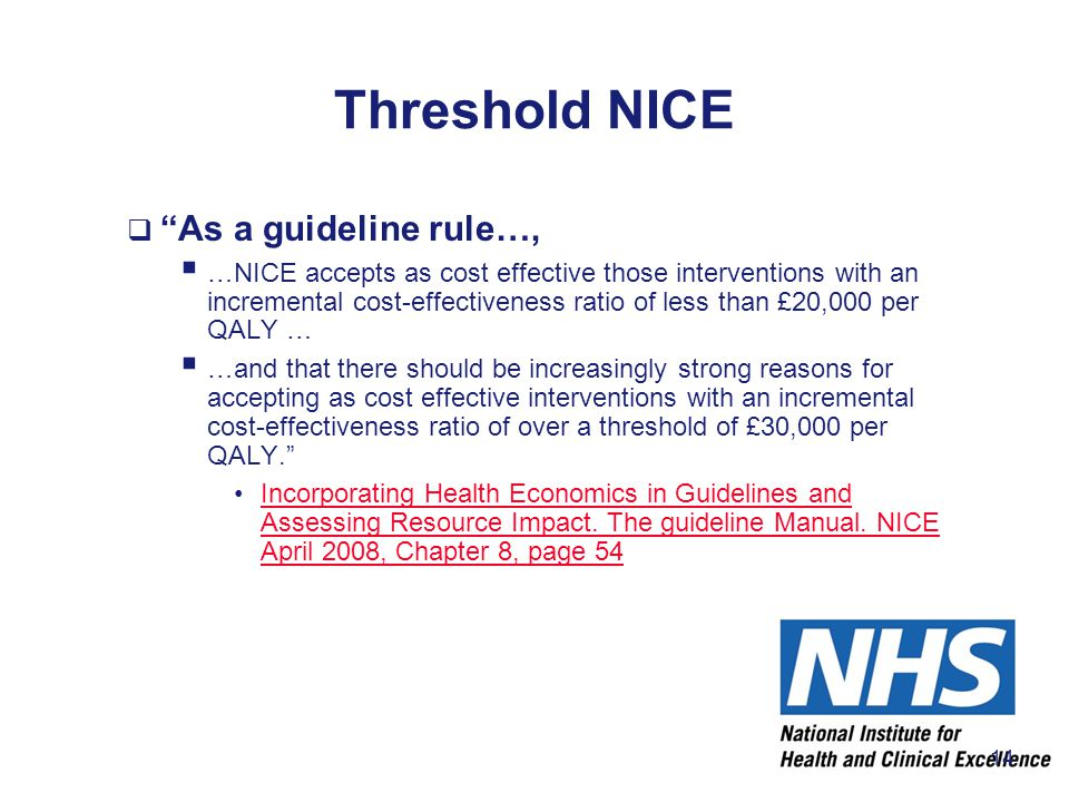 Threshold NICE As a guideline rule…,