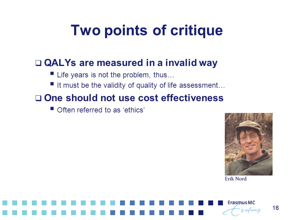 Two points of critique QALYs are measured in a invalid way