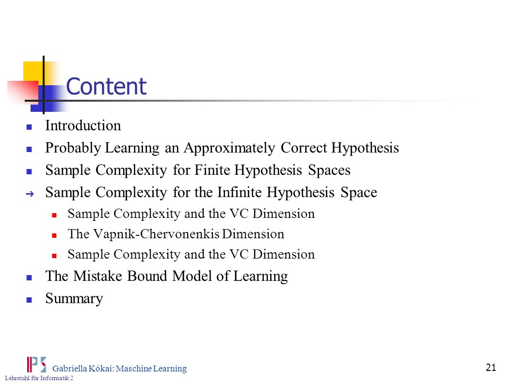 Content Introduction. Probably Learning an Approximately Correct Hypothesis. Sample Complexity for Finite Hypothesis Spaces.