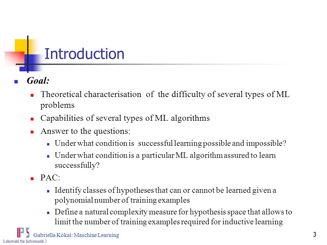 Introduction Goal: Theoretical characterisation of the difficulty of several types of ML problems.