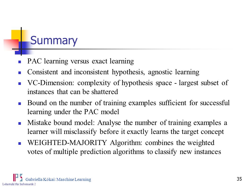 Summary PAC learning versus exact learning