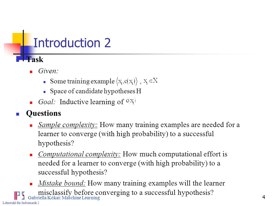 Introduction 2 Task Questions Given: Goal: Inductive learning of
