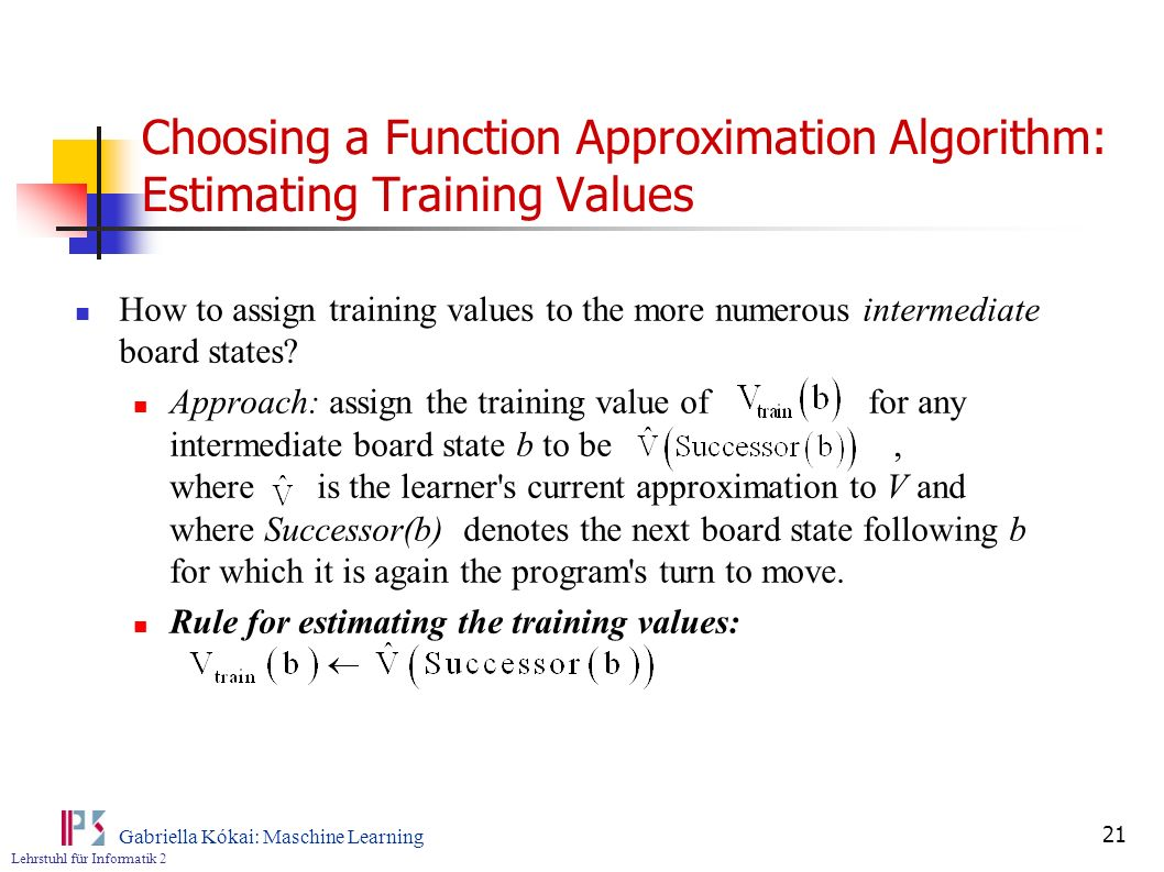 Choosing a Function Approximation Algorithm: Estimating Training Values