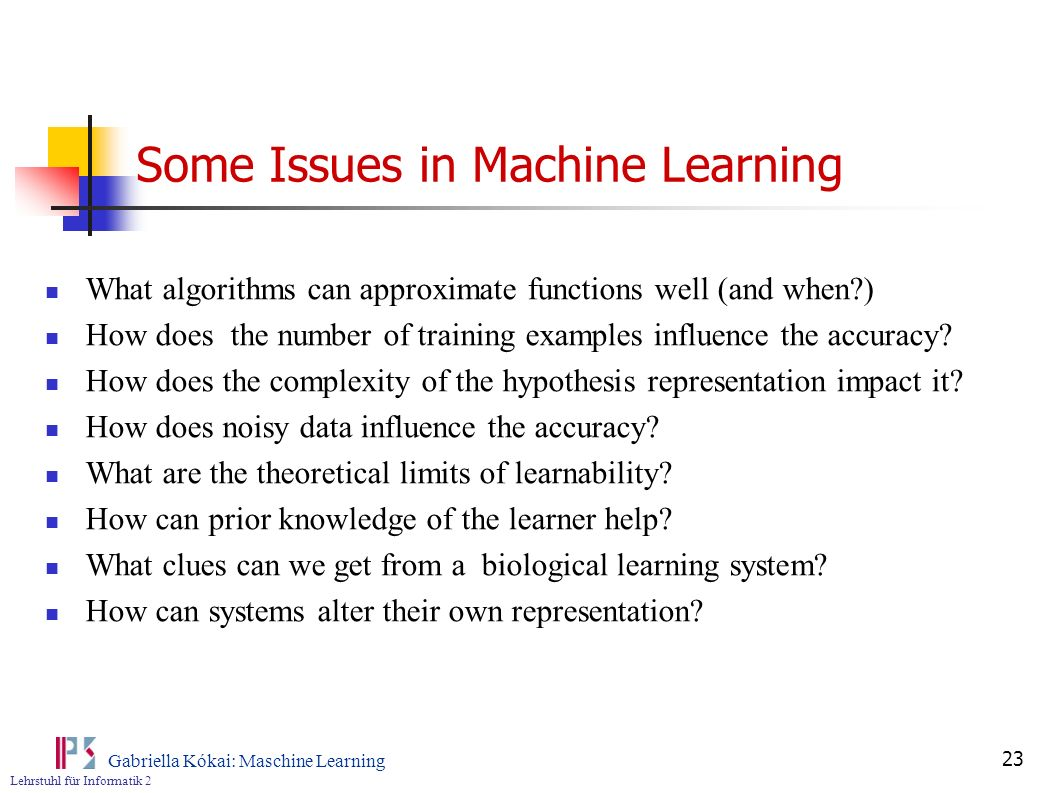 Some Issues in Machine Learning