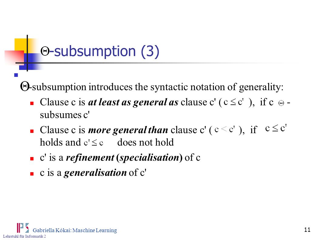 -subsumption (3) -subsumption introduces the syntactic notation of generality: