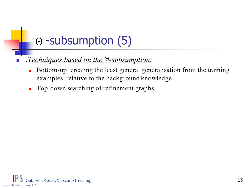 -subsumption (5) .Techniques based on the -subsumption: