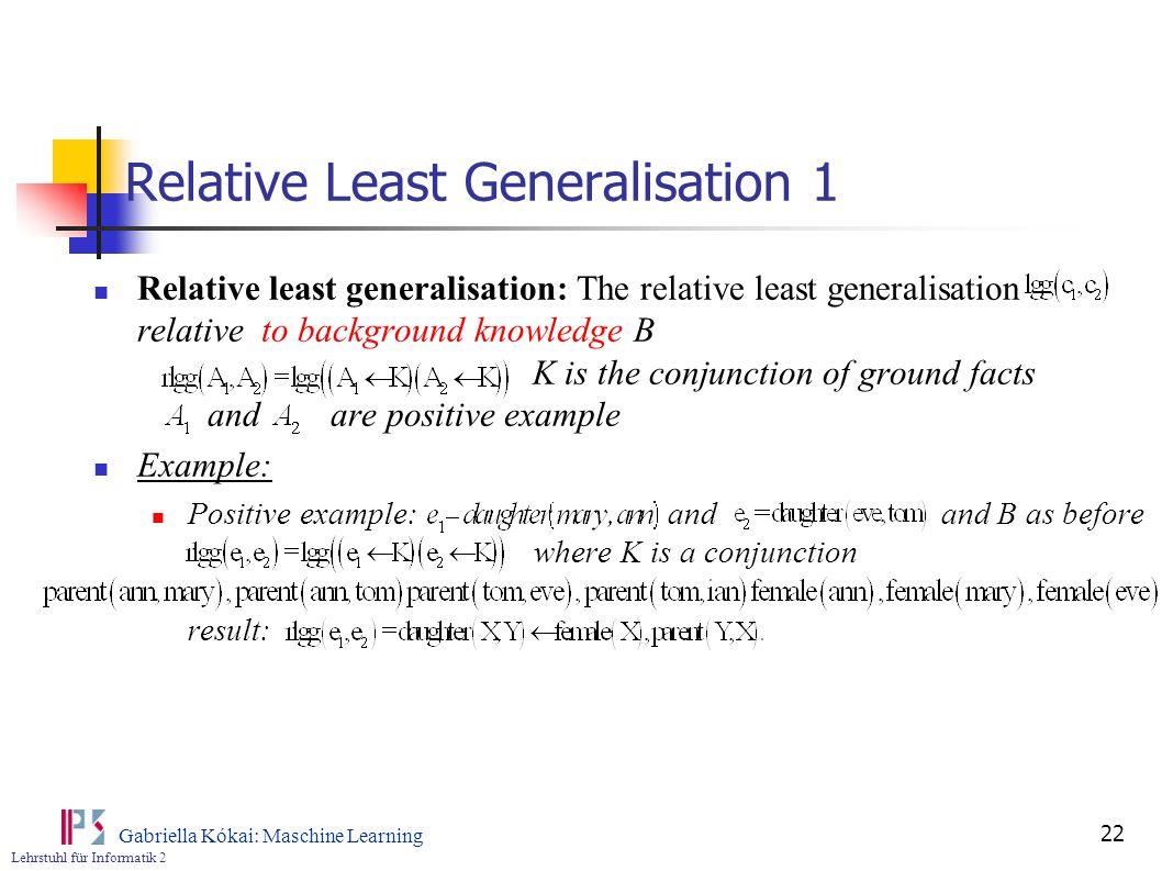 Relative Least Generalisation 1