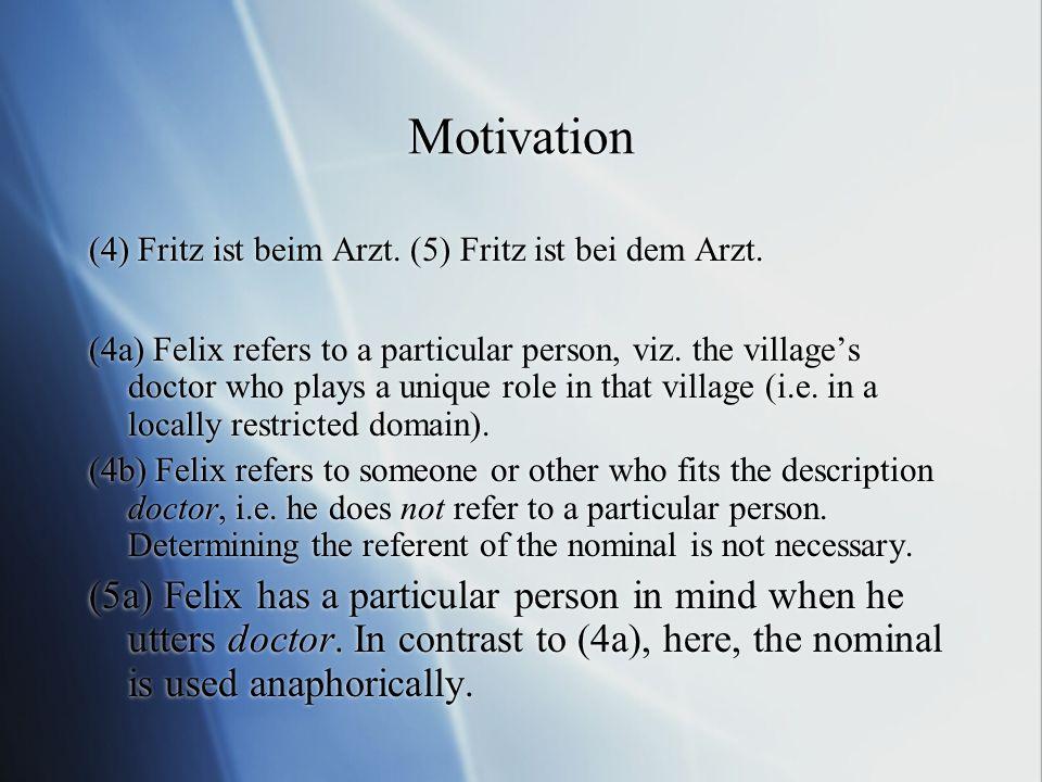 Motivation (4) Fritz ist beim Arzt. (5) Fritz ist bei dem Arzt.