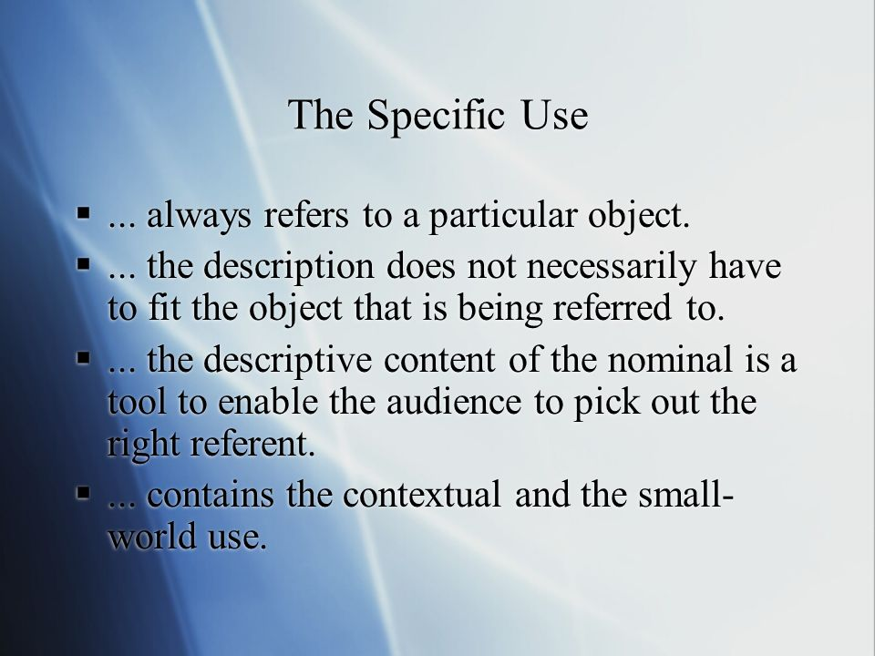 The Specific Use ... always refers to a particular object.