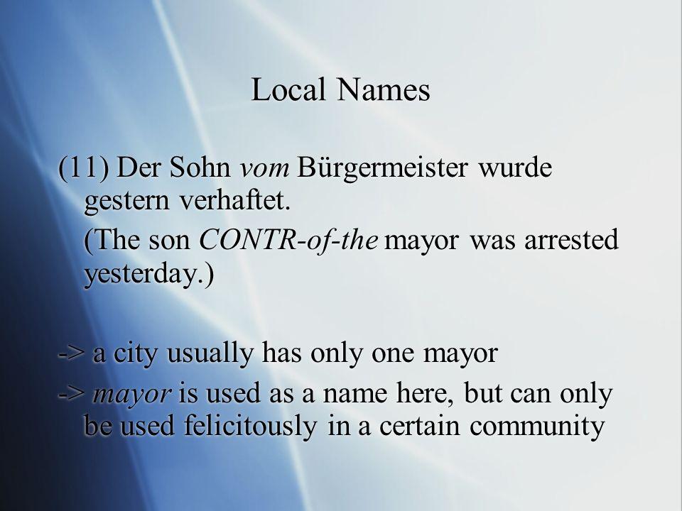 Local Names (11) Der Sohn vom Bürgermeister wurde gestern verhaftet.