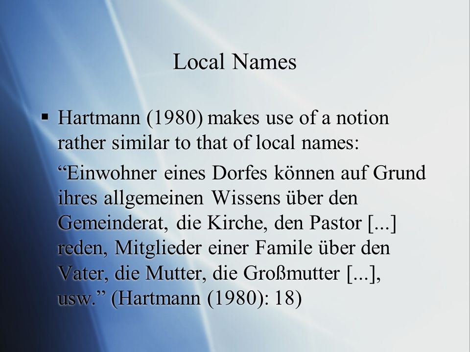 Local Names Hartmann (1980) makes use of a notion rather similar to that of local names: