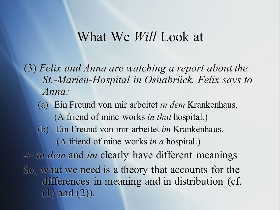 What We Will Look at (3) Felix and Anna are watching a report about the St.-Marien-Hospital in Osnabrück. Felix says to Anna: