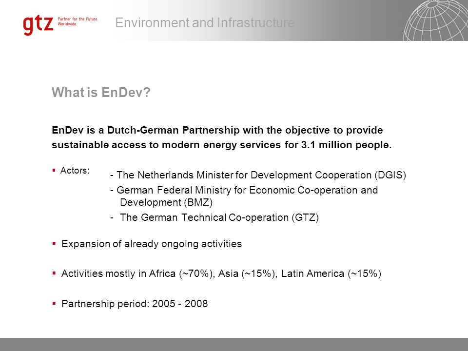 What is EnDev EnDev is a Dutch-German Partnership with the objective to provide.