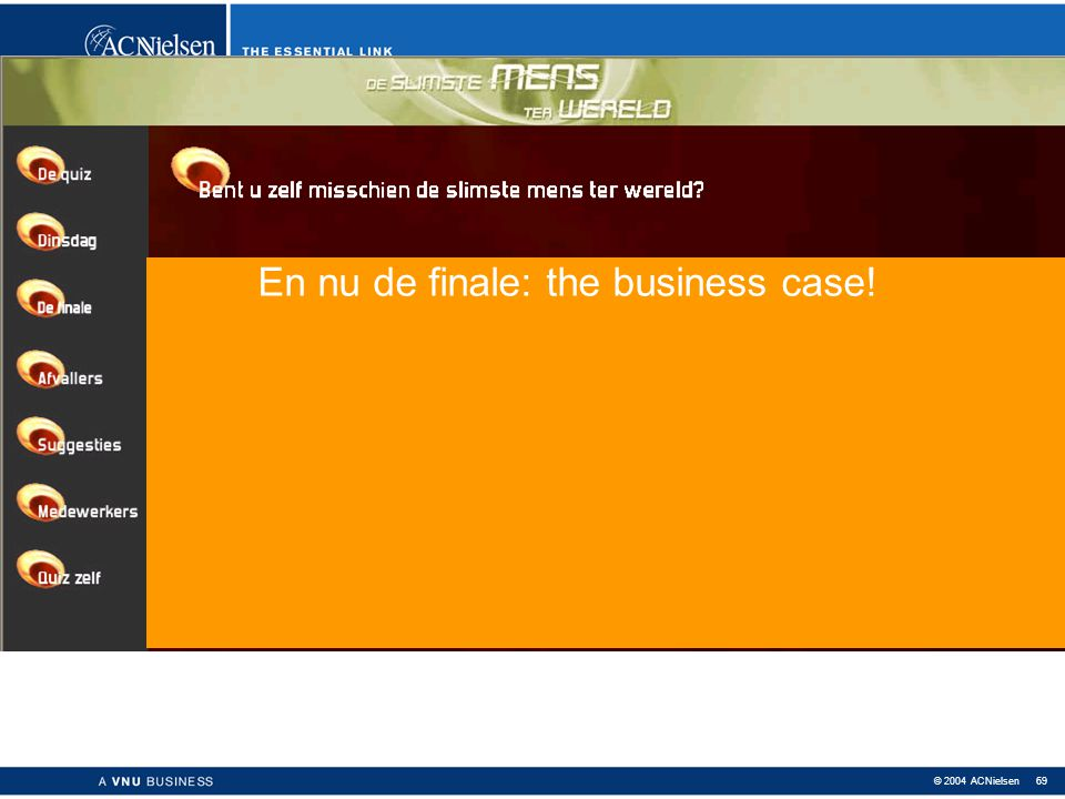 En nu de finale: the business case!