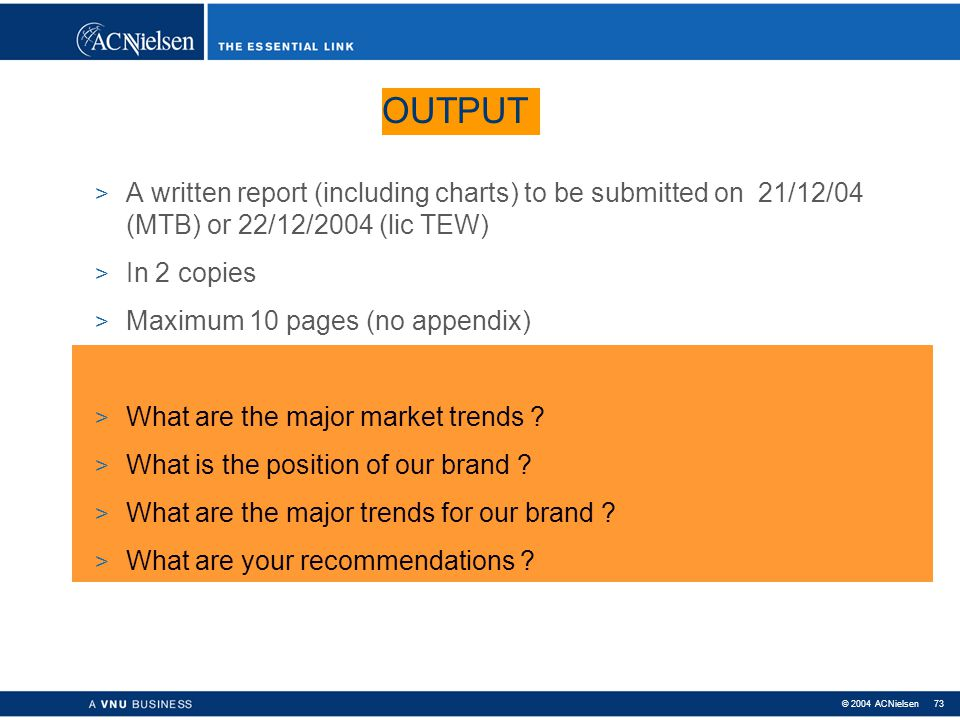 OUTPUT A written report (including charts) to be submitted on 21/12/04 (MTB) or 22/12/2004 (lic TEW)