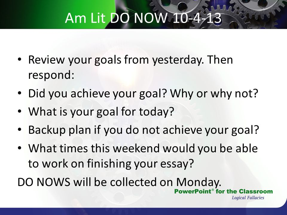 Am Lit DO NOW 10-4-13 Review your goals from yesterday. Then respond: