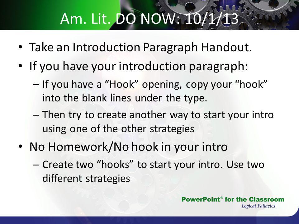 Am. Lit. DO NOW: 10/1/13 Take an Introduction Paragraph Handout.
