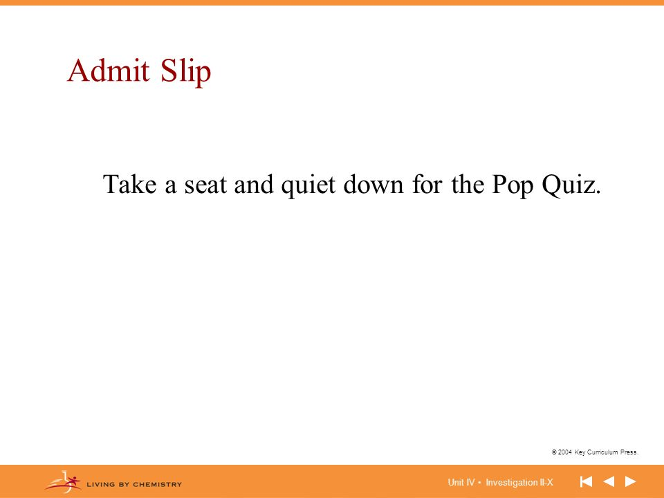 Admit Slip Take a seat and quiet down for the Pop Quiz.